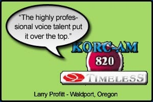 """KORC Testimonial Stating """"The highly professional voice talent put it over the top"""" - Larry Proffit, Waldport, Oregon"""