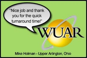 """WUAR Testimonial stating """"Nice job and thank you for the quick turnaround time"""" - Mike Holman, Upper Arlington, Ohio"""